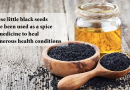 Black Seed Oil – The Elixir From The East!